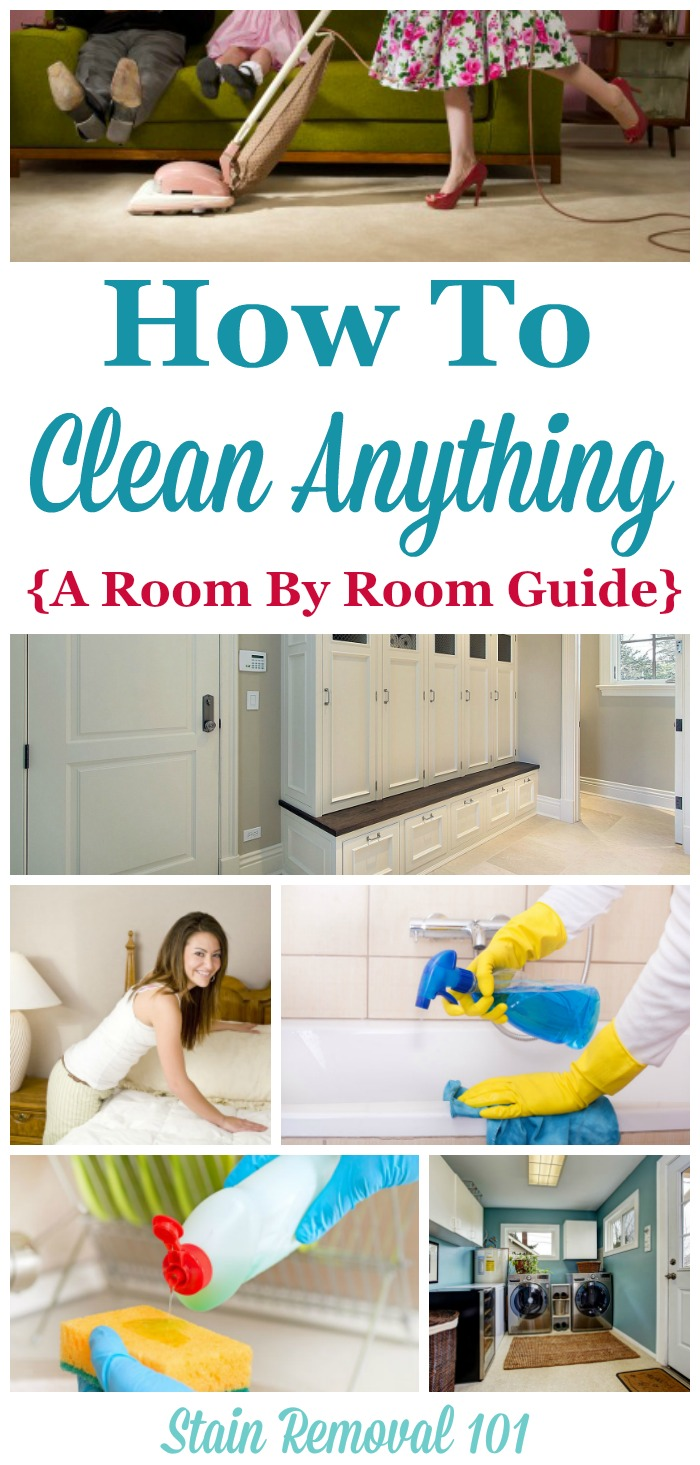 How to clean anything and everything in your home, with a room by room guide {on Stain Removal 101}