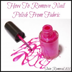 How To Remove Nail Polish Stains From Fabric Clothing