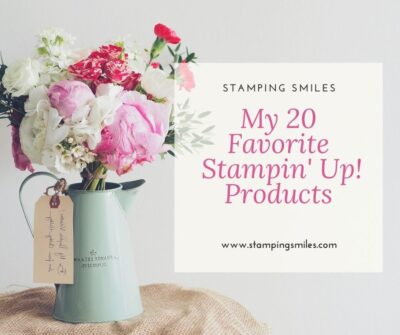 My 20 favorite Stampin' Up! products