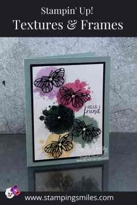 Fast and fabulous butterfly cards with the Stampin' Up! Textures & Frames Stamp Set