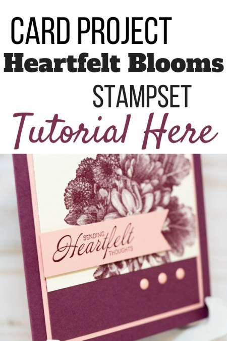Learn how to create a sympathy card with the Heartfelt Blooms stampset. sympathy cards handmade | sympathy cards handmade simple | sympathy cards handmade simple beautiful | sympathy cards handmade for men | sympathy cards condolences | stampin up sympathy card