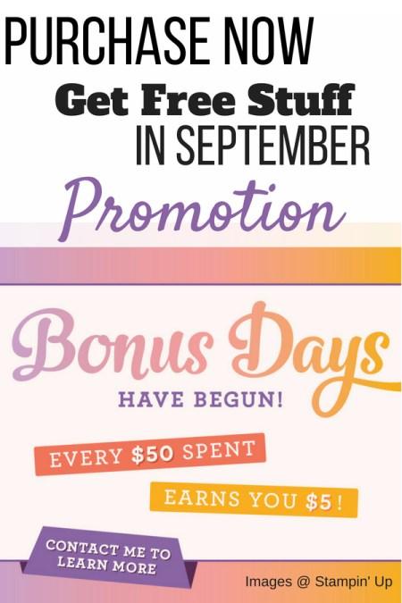 Bonus Days Promotion Stampin' Up!. Buy Now get free stuff in Septemberr
