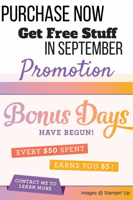 Bonus Days Promotion Stampin' Up!. Buy Now get free stuff in Septemberr