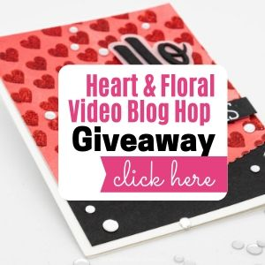 Heart & Flowers Blog Hop (Valentine Day Ideas)