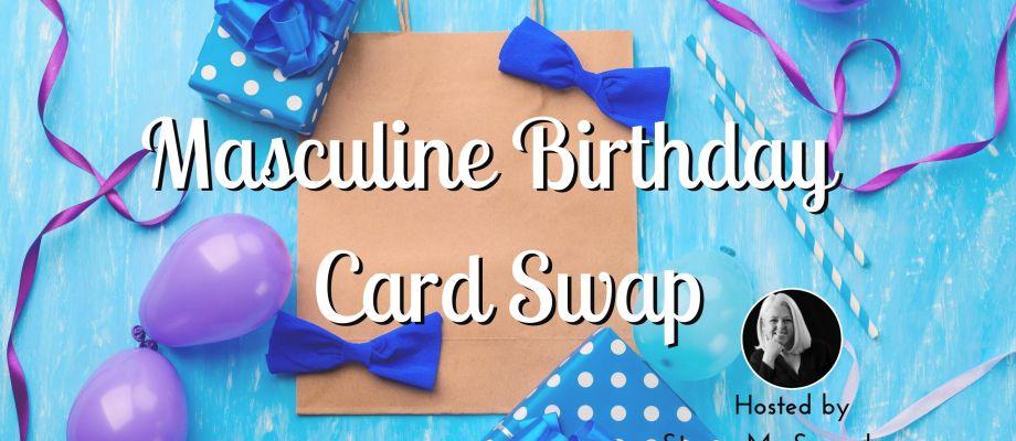 Masculine Birthday Card Swap