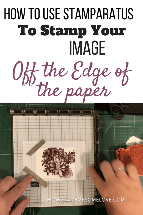 Learn how to use the Stamparatus to stamp your Image off the edge of the paper. Stamparatus | Stamparatus Techniques | Stamparatus Videos | Stamparatus Tips | Stamparatus Cards | Stampin' Up! | Stampin' Up! Cards | Stampin' Up! Techniques | cards | card making | sympathy cards | cards handmade | greeting cards handmade | paper cards handmade | paper crafts | stamping | rubber stamps | rubber stamp ideas