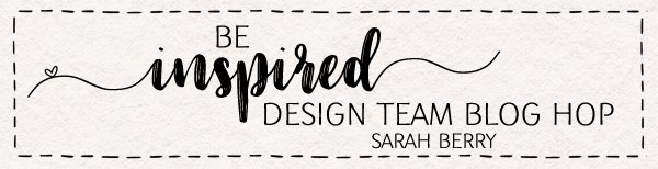 Be Inspired Design Team Blog Hop Sarah Berry Stampin' Up! UK Demonstrator