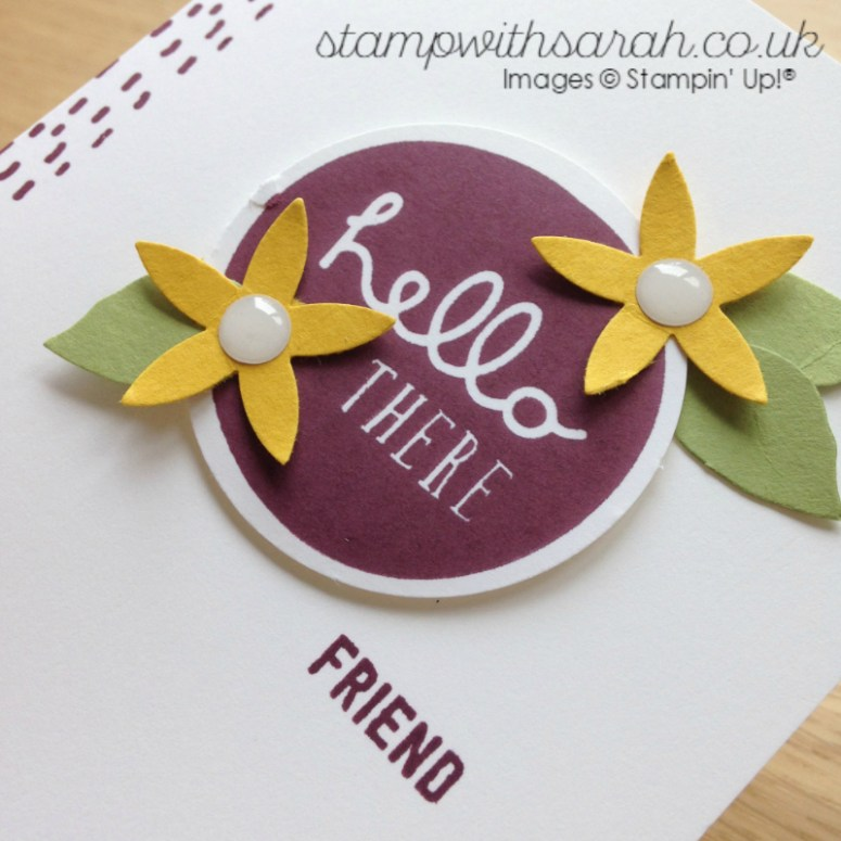 Hello there Friend! close up for the Be Inspired Blog Hop by Sarah Berry Stampin' Up! UK Demonstrator