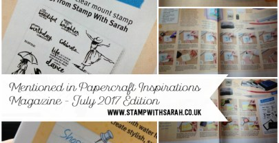 Mentioned in the Papercraft Inspirations Magazine July Edition