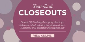 Stampin' Up! Year-End Closeouts Sale begins today!