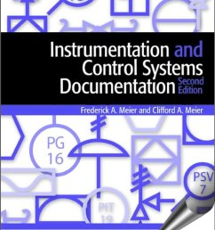 instrumentation and control systems documentation 2nd edition clifford a meier frederick a meier 1936007517 9781936007516 [ 3059 x 3959 Pixel ]
