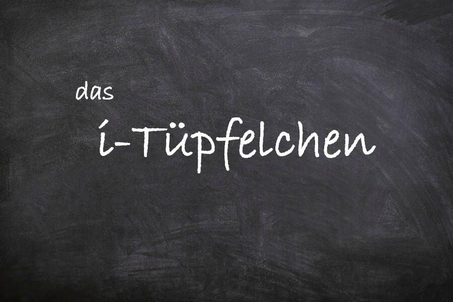 Favoriete Duitse woorden: das i-Tüpfelchen