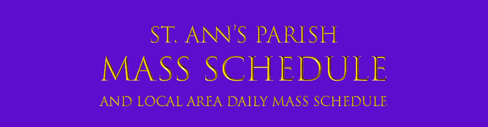 Mass Schedule – St Ann's Catholic Church, Raynham MA