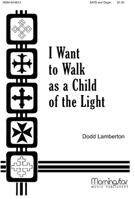 I Want To Walk As A Child of The Light Sheet Music by Dodd