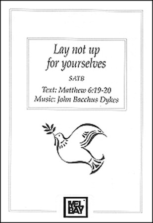 Lay Not Up For Yourselves Sheet Music by John Bacchus