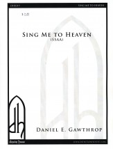 Sing Me To Heaven Sheet Music by Daniel E Gawthrop (SKU