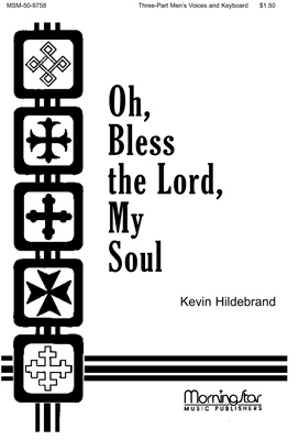 Oh Bless The Lord My Soul Sheet Music by Kevin Hildebrand