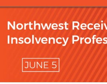 2018 Northwest Receivership and Insolvency Professionals Forum