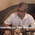 Interviu cu Dan Manoliu p