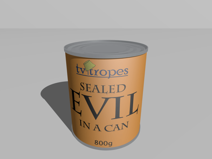 Sealed_evil_in_a_can_by_roxor128-d37jn1y