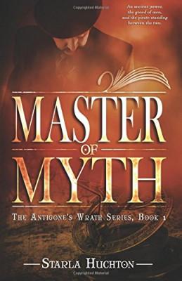 Master of Myth (The Antigone's Wrath Series) (Volume 1)