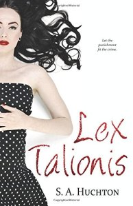 Lex Talionis by S. A. Huchton