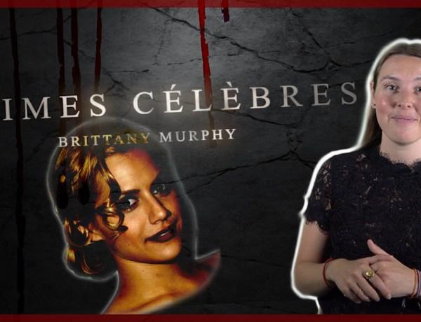 Crimes Célèbres : Pourquoi la disparition de Brittany Murphy continue d'intriguer ?