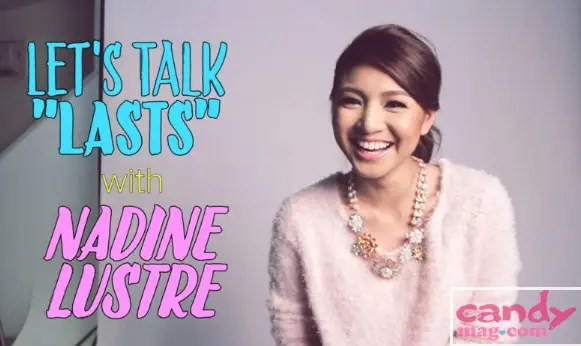 Nadine Lustre Talks About Her Last Things (Video)   Starmometer