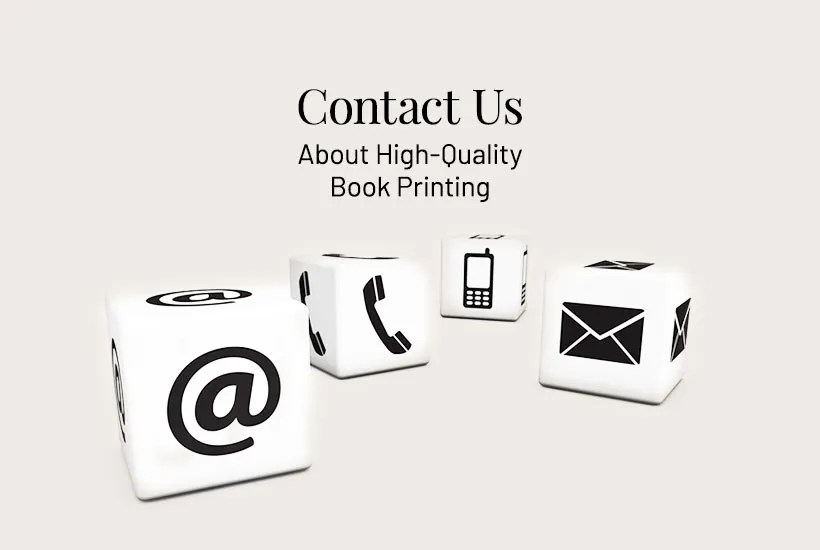 Contact us about high-quality book printing in China (Asia) and the USA ,