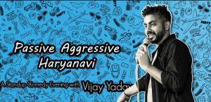 Passive Aggressive Haryanvi Standup Comedy Special
