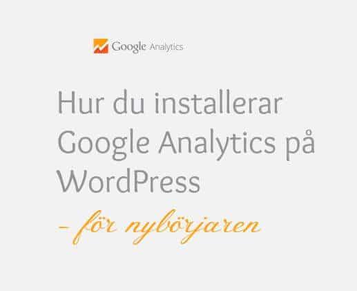 Installera Google Analytics på WordPress enkelt för nybörjare