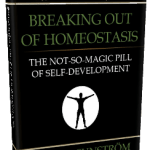Breaking out of Homeostasis: The Lifestyle