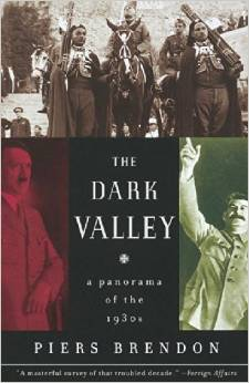 the dark valley a panorama of the 1930s piers brandon book