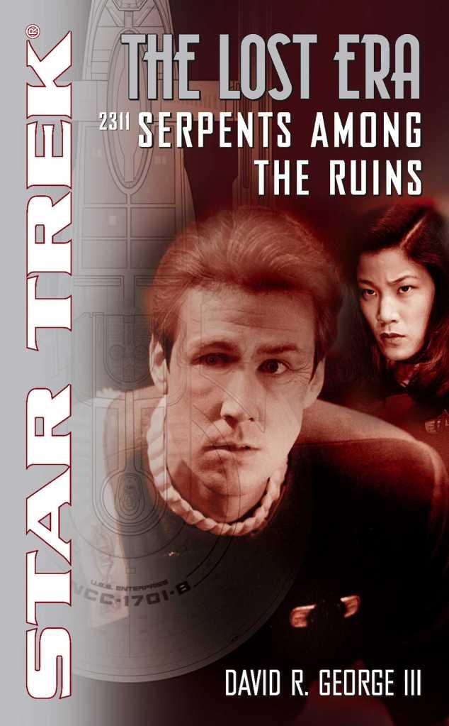 Star Trek: The Lost Era: 2311 Serpents Among The Ruins Review by Positivelytrek.libsyn.com