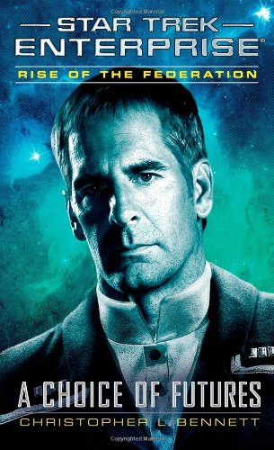 Star Trek: Enterprise: Rise of the Federation: A Choice of Futures Review by Jlgribble.com