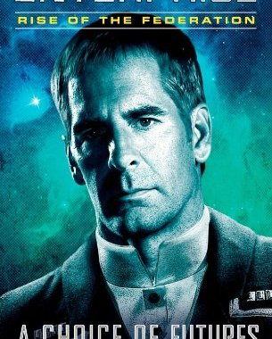 """Star Trek: Enterprise: Rise of the Federation: A Choice of Futures"" Review by Jlgribble.com"