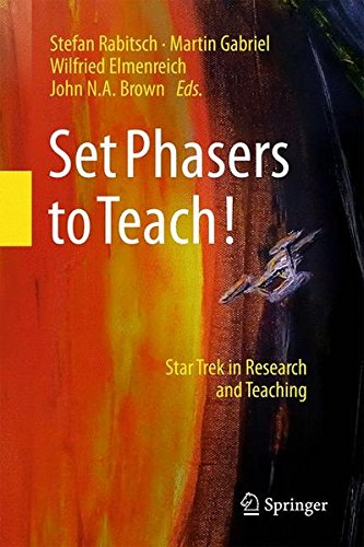 "Set Phasers to Teach Out Today: ""Set Phasers to Teach!: Star Trek in Research and Teaching"""
