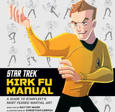 """Star Trek: Kirk Fu Manual: An Introduction to the Final Frontier's Most Feared Martial Art"" Review by Trektoday.com"