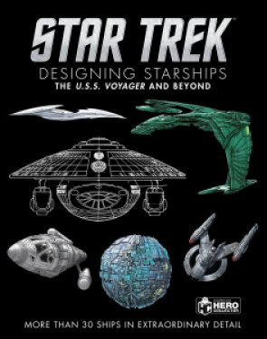 Out Today Star Trek Designing Starships Volume 2 Voyager and Beyond