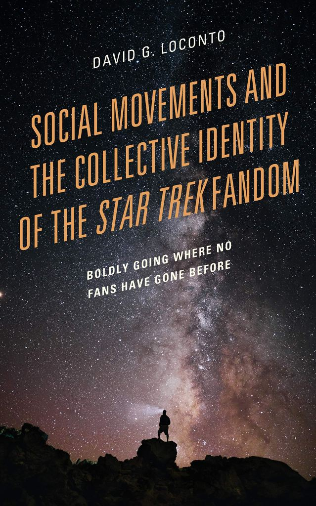 Out Today: Social Movements and the Collective Identity of the Star Trek Fandom: Boldly Going Where No Fans Have Gone Before