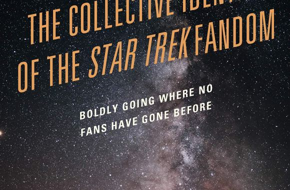 "Out Today: ""Social Movements and the Collective Identity of the Star Trek Fandom: Boldly Going Where No Fans Have Gone Before"""
