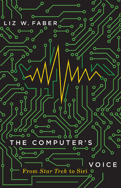 Out Today: The Computer's Voice: From Star Trek to Siri