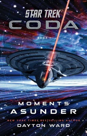 """Out Today """"Star Trek Coda Book 1 – Moments Asunder"""""""