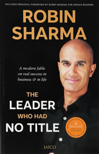 The Leader Who Had No Title Paperback – Robin Sharma - Startup Archive - Books For Indian Entrepreneurs