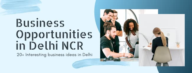 new business opportunities in delhi ncr