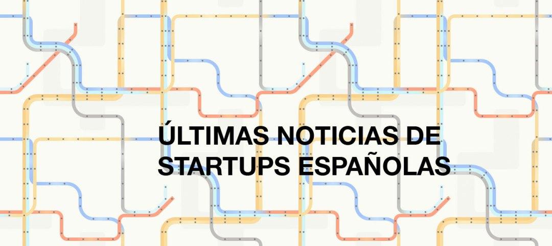 últimas noticias sobre Startups en España