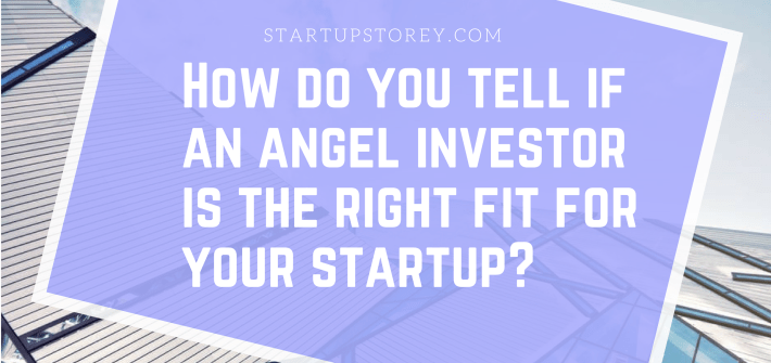 How do you tell if an angel investor is the right fit for your startup?
