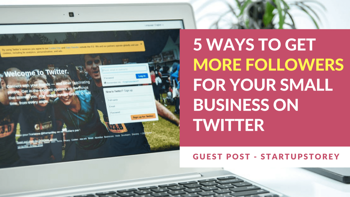 Guest Post: 5 ways to get more followers for your small business on Twitter