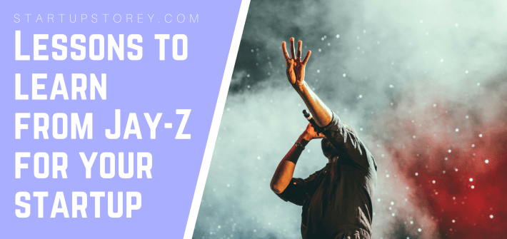 Business Lessons to Learn from Jay-Z - StartupStorey Entrepreneurship Guide