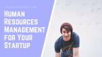 Human Resource Management for Your Startup